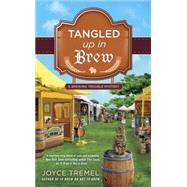 Tangled Up in Brew by Tremel, Joyce, 9780425277706