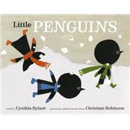 Little Penguins by Rylant, Cynthia; Robinson, Christian, 9780553507706