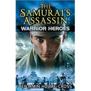The Samurai's Assassin by Hulme-cross, Benjamin; Rinaldi, Angelo, 9780778717706