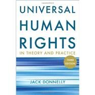Universal Human Rights in Theory and Practice by Donnelly, Jack, 9780801477706