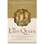 The Lady Queen: The Notorious Reign of Joanna I, Queen of Naples, Jerusalem, and Sicily at Biggerbooks.com