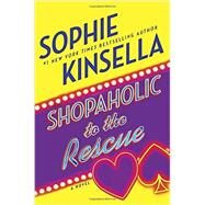 Shopaholic to the Rescue by Kinsella, Sophie, 9780812987706
