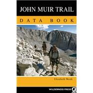 John Muir Trail Data Book by Wenk, Elizabeth, 9780899977706