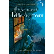 The Adventures of Lettie Peppercorn by Gayton, Sam; Bernatene, Poly, 9781481447706