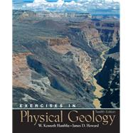 Exercises In Physical Geology by Hamblin, W. Kenneth; Howard, James D, 9780131447707