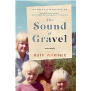 The Sound of Gravel A Memoir by Wariner, Ruth, 9781250077707