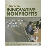 Cases in Innovative Nonprofits by Cnaan, Ram A.; Vinokur, Diane R. Kaplan, 9781452277707