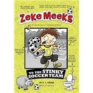 Zeke Meeks Vs the Stinky Soccer Team by Green, D. L.; Alves, Josh, 9781479557707
