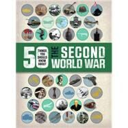 50 Things You Should Know About the Second World War by Adams, Simon, 9781609927707