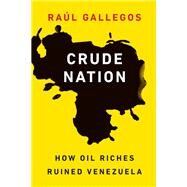 Crude Nation by Gallegos, Raúl, 9781612347707