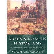 Greek and Roman Historians by Grant,Michael, 9780415117708