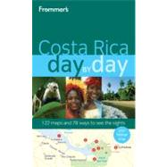 Frommer's Costa Rica Day by Day by Greenspan, Eliot, 9780470497708