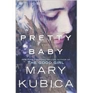 Pretty Baby by Kubica, Mary, 9780778317708
