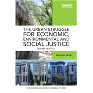 The Urban Struggle for Economic, Environmental and Social Justice: Deepening their Roots by Hutson; Malo AndrT, 9781138817708