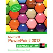 New Perspectives on Microsoft PowerPoint 2013, Comprehensive Enhanced Edition by Zimmerman, S. Scott; Zimmerman, Beverly B.; Shaffer, Ann; Pinard, Katherine T., 9781305507708