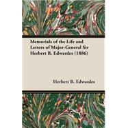 Memorials of the Life and Letters of Major-general Sir Herbert B. Edwardes by Edwardes, Sir Herbert B., 9781406727708