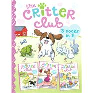 The Critter Club Amy and the Missing Puppy; All About Ellie; Liz Learns a Lesson by Barkley, Callie; Riti, Marsha, 9781481427708
