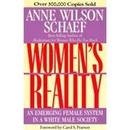 Women's Reality: An Emerging Female System in a White Male Society by Schaef, Anne Wilson, 9780062507709