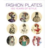 Fashion Plates by Cannell, Karen Trivette; Calahan, April; Sui, Anna, 9780300197709