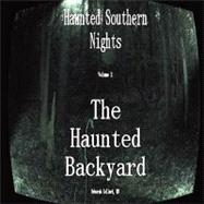 Haunted Southern Nights Vol. 2, the Haunted Backyard by Collard, Deborah, 9780615187709