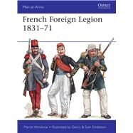 French Foreign Legion 1831–71 by Windrow, Martin; Embleton, Gerry, 9781472817709