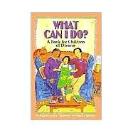 What Can I Do? A Book for Children of Divorce by Lowry, Danielle, 9781557987709