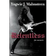 Relentless The Memoir by Malmsteen, Yngwie J., 9781118517710