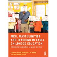 Men, Masculinities and Teaching in Early Childhood Education: International perspectives on gender and care by Brownhill; Simon, 9781138797710