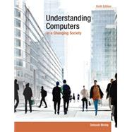 Understanding Computers in a Changing Society by Morley, Deborah, 9781285767710