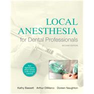Local Anesthesia for Dental Professionals, 2/e by BASSETT; DIMARCO, 9780133077711