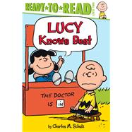 Lucy Knows Best by Schulz, Charles M.; Einhorn, Kama (ADP); Pope, Robert, 9781481467711