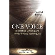 One Voice: Integrating Singing and Theatre Voice Techniques by Melton, Joan; Tom, Kenneth (CON), 9781577667711
