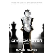 Grandmaster A Novel by Klass, David, 9780374327712