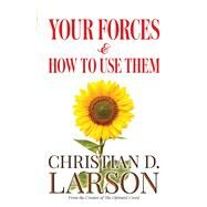 Your Forces and How to Use Them by Larson, Christian D., 9780486817712