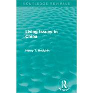 Living Issues in China (Routledge Revivals) by Mishan; E. J., 9781138917712