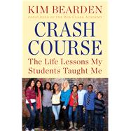 Crash Course: The Life Lessons My Students Taught Me by Bearden, Kim, 9781451687712