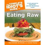 The Complete Idiot's Guide to Eating Raw by Reinfeld, Mark; Rinaldi, Bo; Murray, Jennifer, 9781592577712
