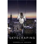 Skyscraping by Jensen, Cordelia, 9780399167713