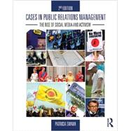 Cases in Public Relations Management: The Rise of Social Media and Activism by Swann; Patricia, 9780415517713