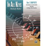 In All Keys: Sharp Keys: Intermediate to Late Intermediate Piano Solos in All Major & Minor Sharp Keys by Bober, Melody (COP), 9781470627713