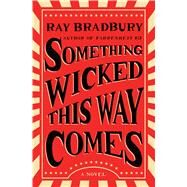 Something Wicked This Way Comes by Bradbury, Ray, 9781501167713