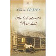 The Shepherd's Betrothal by Coleman, Lynn A., 9780373487714
