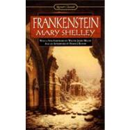 Frankenstein : Or, the Modern Prometheus by Shelley, Mary; Bloom, Harold; Miller, Walter James, 9780451527714