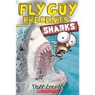 Fly Guy Presents: Sharks (Scholastic Reader, Level 2) by Arnold, Tedd, 9780545507714