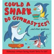 Could a Shark Do Gymnastics? by Bitskoff, Aleksei; de la Bedoyere, Camilla, 9781609927714