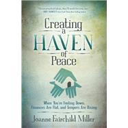 Creating a Haven of Peace by Miller, Joanne Fairchild, 9781630477714