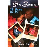 Denim Diaries 1: 16 Going on 21 by Lee, Darrien, 9781933967714