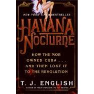 Havana Nocturne by English, T. J., 9780061147715