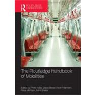 The Routledge Handbook of Mobilities by Adey; Peter, 9780415667715