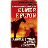 Ranger's Trail and Texas Vendetta by Kelton, Elmer, 9780765377715